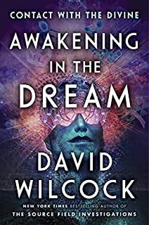 by Wilcock, David :: Awakening in The Dream: Contact with The Divine-Hardcover