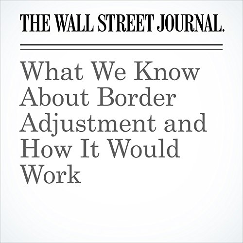 What We Know About Border Adjustment and How It Would Work audiobook cover art