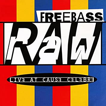 Raw (Live at Cause Celebre)