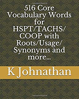 516 Core Vocabulary Words for HSPT/TACHS/COOP With Roots/Usage/Synonyms and more…