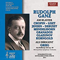 Rudolf Ganz As Pianist & Conductor-1920 1913 1948