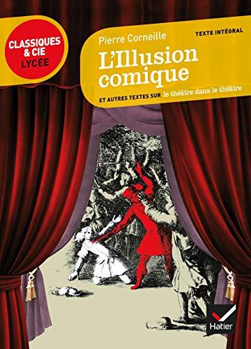 L'Illusion comique: suivi d'un parcours sur le théâtre dans le théâtre