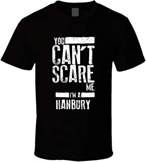 You Can't Scare Me I'm a Hanbury Last Name Family Group T Shirt