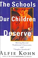 """Schools Our Children Deserve: Moving Beyond Traditional Classrooms and """"Tougher Standards"""""""