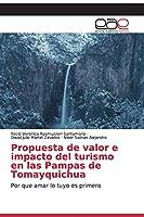 Propuesta de valor e impacto del turismo en las Pampas de Tomayquichua