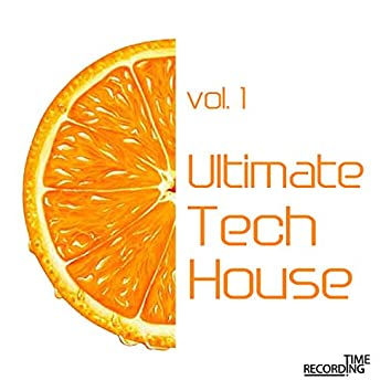 Ultimate Tech House Vol. 1