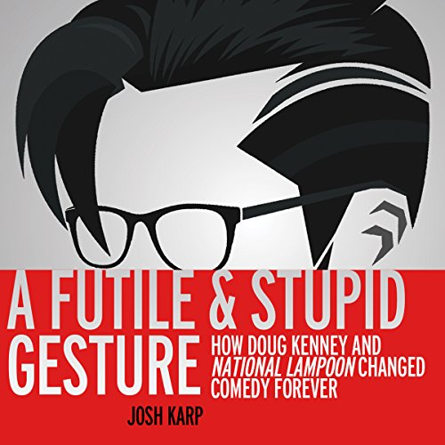 A Futile and Stupid Gesture audiobook cover art