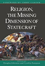 By Douglas Johnston - Religion, The Missing Dimension of Statecraft: 1st (first) Edition