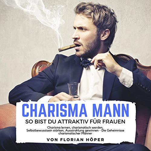Charisma Mann - So bist Du attraktiv für Frauen Titelbild