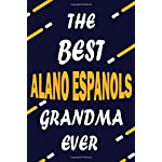 The Best ALANO ESPANOLS Grandma Ever: This Pretty Journal design is for ALANO ESPANOLS lovers it helps you to organize your life and working on your ... journal, To do list, Flights information, Ex 3
