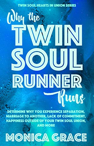 Why the Twin Soul Runner Runs: Determining Why You Experience Separation, Marriage to Another, Lack