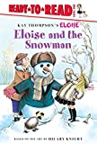 Eloise and the Snowman (Ready to Read, Level 1: Kay Thompson's Eloise)
