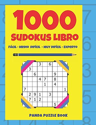 1000 Sudokus Libro - Fácil - Medio - Difícil - Muy Difícil - Experto: El Libro Rompecabezas Para Adultos - Juegos De Lógica Para Adultos