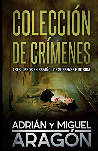 Colección de Crímenes: Tres libros en español de suspense e intriga