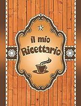Ricettario Da Scrivere: Quaderno Ricette Da Scrivere Per 100 Ricetta Contiene Sommario (Italian Edition)