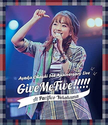 大橋彩香 5th Anniversary Live 〜 Give Me Five!!!!! 〜 at PACIFICO YOKOHAMA [Blu-ray]