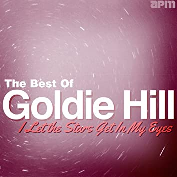 I Let the Stars Get in My Eyes - Best of Goldie Hill