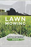 Lawn Mowing Appointment Book: Daily Appointment Book/ Planner/ Organizer, Versatile Lawn Mowing Client Data Book to Keep Track of your Customers and Jobs with A-Z Alphabetic Tabs.