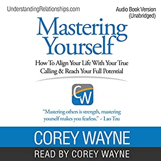 Mastering Yourself     How to Align Your Life with Your True Calling & Reach Your Full Potential              Written by:                                                                                                                                 Corey Wayne                               Narrated by:                                                                                                                                 Corey Wayne                      Length: 17 hrs and 20 mins     29 ratings     Overall 3.9