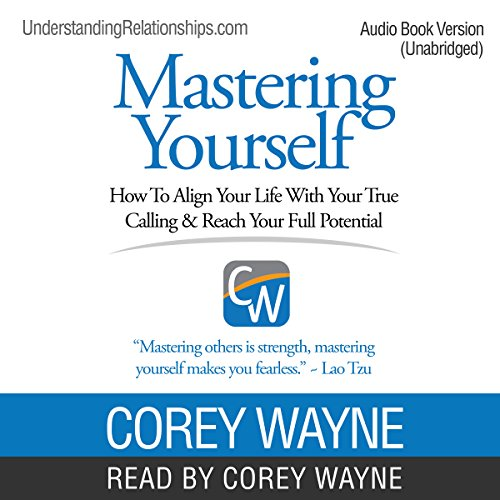 Mastering Yourself     How to Align Your Life with Your True Calling & Reach Your Full Potential              Auteur(s):                                                                                                                                 Corey Wayne                               Narrateur(s):                                                                                                                                 Corey Wayne                      Durée: 17 h et 20 min     29 évaluations     Au global 3,9