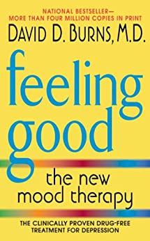 Feeling Good: The New Mood Therapy by [David D.  Burns]