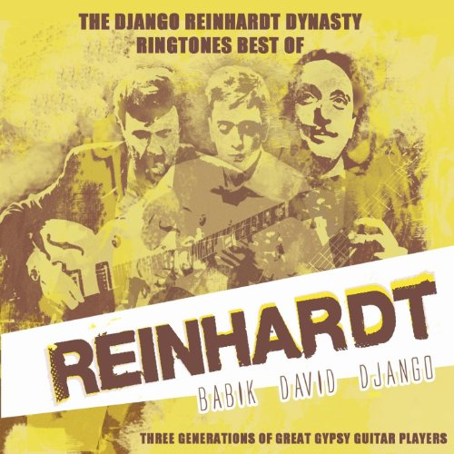The Django Reinhardt Dynasty Ring Tones Best of: 3 Generations of Great Genius Gipsy Guitar Players (Ring Tones)
