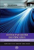 System Parameter Identification: Information Criteria and Algorithms (Elsevier Insights)