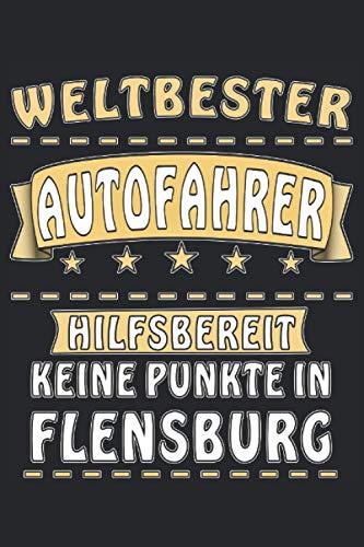 WELTBESTER AUTOFAHRER HILFSBEREIT KEINE PUNKTE IN FLENSBURG: Liniertes Notizbuch-Tagebuch bzw. Übun