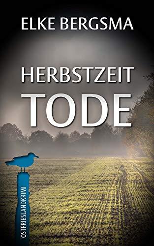 Herbstzeittode - Ostfrieslandkrimi (Büttner und Hasenkrug ermitteln 24)
