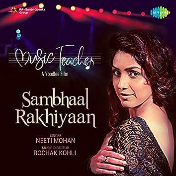 """Sambhaal Rakhiyaan (From """"Music Teacher"""") - Single"""