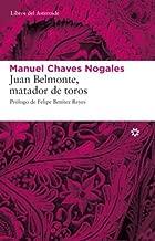 Juan Belmonte, matador de toros (Libros del Asteroide nº 44) (Spanish Edition)