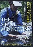 DVD>THE SILENT MINNOWING ローインパクト渓流ルアーフィッシング入門 (<DVD>)