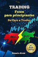 Trading: Da Cero a Trader - forex trading guía práctica en español para principiantes, analisis tecnico + Bonus: estrategia intradía (Spanish Version)