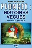 Plongée - Nos histoires vécues : Tome 1
