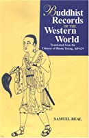 Buddhist Records Of The Western World: Translated From The Chinese Of Hiuen Tsiang, Ad 629