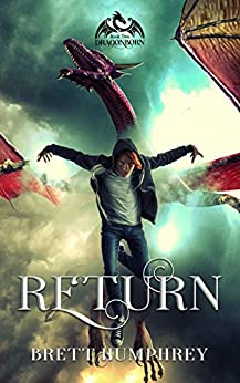 Return: Dragonborn Series, Book Two by [Brett Humphrey]