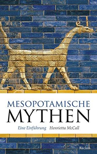 Mesopotamische Mythen: Eine Einführung (Reclam Taschenbuch)