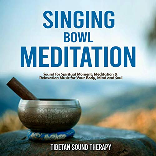 Singing Bowl Meditation Audiobook By Tibetan Sound Therapy cover art