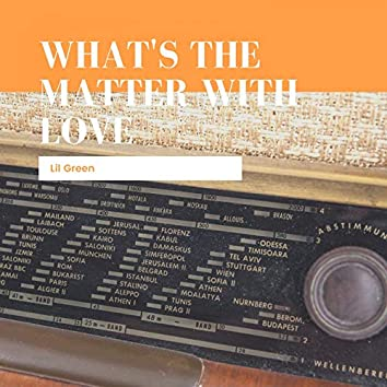 What's The Matter With Love