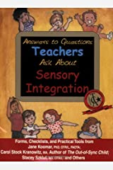 Answers to Questions Teachers Ask About Sensory Integration Paperback