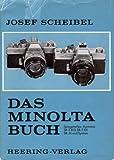 Das Minolta-Buch. Spiegelreflex-Kameras SR-T 303, SR-T 101, SR-M und System.
