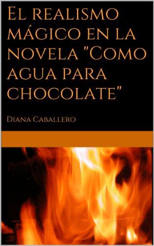 """El realismo mágico en la novela """"Como agua para chocolate"""" de Laura Esquivel (Spanish Edition)"""