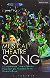 Musical Theatre Song: A Comprehensive Course in Selection, Preparation, and Presentation for the Modern...
