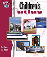 Facts on File Children's Atlas: 2006 Edition