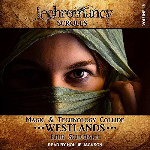 Erik Schubach Westlands (Techromancy Scrolls, Book 4)