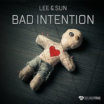 Bad Intention