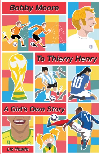 Bobby Moore to Thierry Henry: A Girl's Own Story (English Edition)