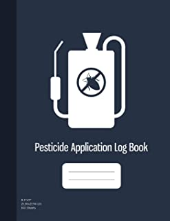 Pesticide Application Log Book: Chemical Application Log, Pesticide Spray Record Sheet, Keep Record of Application Method, Pesticide Brand, Date, Etc. 100 Sheets (8.5