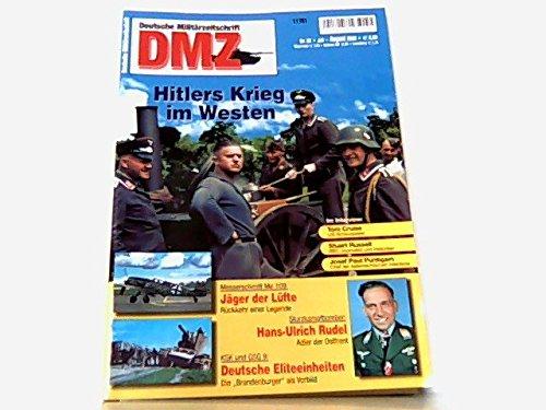 DMZ Deutsche Militärzeitschrift 2006 Heft 52 : Hitlers Krieg im Westen. Messerschmitt Me 109. KSK und GSG 9 - Die ' Brandenburger ' als Vorbild. Hans-Ulrich Rudel.