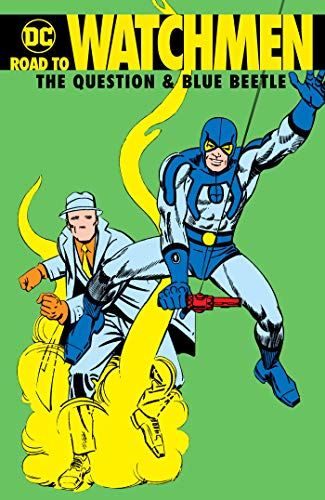 Road to Watchmen: The Question & Blue Beetle (Road to Watchmen: Rorschach & Nite Owl)